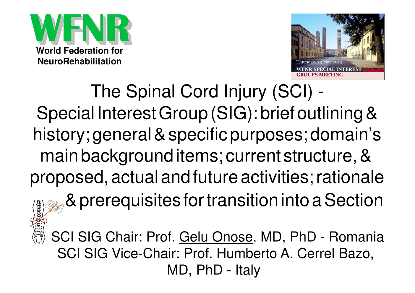 The Spinal Cord Injury SIG - presentation at the Pavia Meeting - May 2013 -